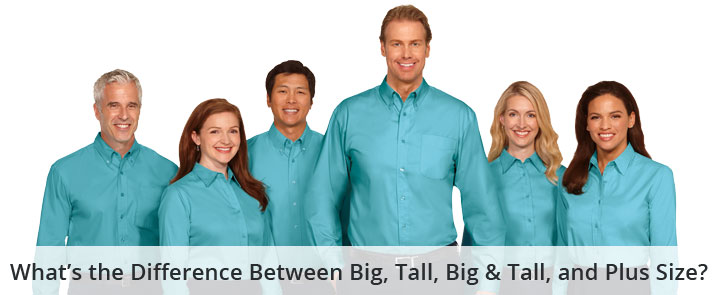 What are the Differences Between Big, Tall, Big & Tall, and Plus